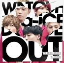WATCH OUT (初回限定盤A CD+DVD)