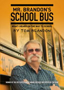 Mr. Brandon's School Bus: What I Heard on the Way to School
