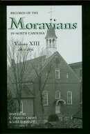 Records of the Moravians in North Carolina, Volume 13: 1867-1876