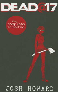 Dead@17:TheCompleteCollection[JoshHoward]