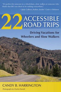 22AccessibleRoadTrips:DrivingVacationsforWheelersandSlowWalkers