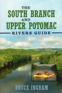 TheSouthBranchandUpperPotomacRiversGuide[BruceIngram]