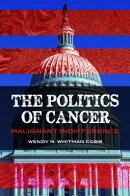 The Politics of Cancer: Malignant Indifference