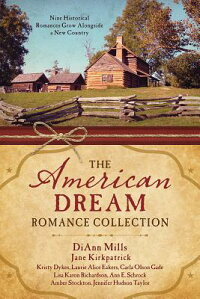 TheAmericanDreamRomanceCollection:NineHistoricalRomancesGrowAlongsideaNewCountry[KristyDykes]