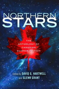 NorthernStars:TheAnthologyofCanadianScienceFiction[GlennGrant]