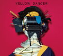 YELLOW DANCER (初回限定盤A CD+Blu-ray)