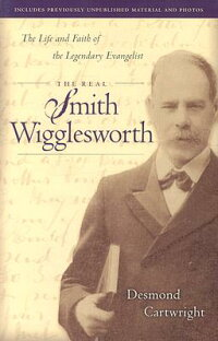 The_Real_Smith_Wigglesworth:_T