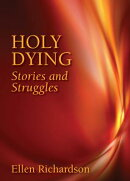 Holy Dying: Stories and Struggles