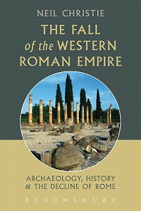 TheFalloftheWesternRomanEmpire:Archaeology,HistoryandtheDeclineofRome[NeilChristie]