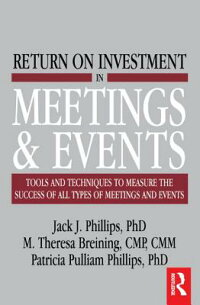 ReturnonInvestmentinMeetingsandEvents:ToolsandTechniquestoMeasuretheSuccessofAllType