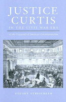 Justice Curtis in the Civil War Era: At the Crossroads of American Constitutionalism