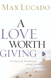 A_Love_Worth_Giving:_Living_in