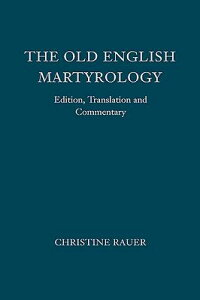 TheOldEnglishMartyrology:Edition,TranslationandCommentary[ChristineRauer]
