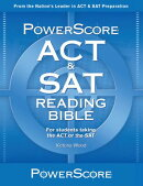The Powerscore ACT & SAT Reading Bible: The Only Book You Need for the ACT & SAT Reading Sections!