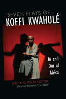 Seven Plays of Koffi Kwahule: In and Out of Africa