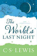 The World's Last Night: And Other Essays