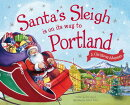 Santa's Sleigh Is on Its Way to Portland: A Christmas Adventure