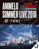 Animelo Summer Live 2016 刻ーTOKI- 8.28【Blu-ray】