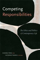 Competing Responsibilities: The Ethics and Politics of Contemporary Life