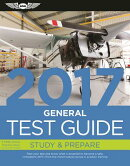 General Test Guide 2017: Pass Your Test and Know What Is Essential to Become a Safe, Competent Amt f