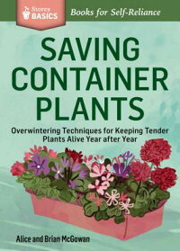 SavingContainerPlants:OverwinteringTechniquesforKeepingTenderPlantsAliveYearAfterYear.a[BrianMcGowan]