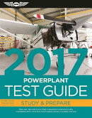 Powerplant Test Guide 2017: Pass Your Test and Know What Is Essential to Become a Safe, Competent Am