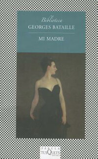 MiMadre=MyMother[GeorgeBataille]