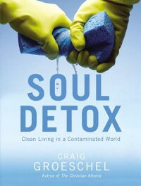 SoulDetox:CleanLivinginaContaminatedWorld