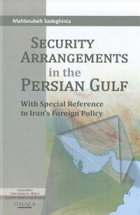 SecurityArrangementsinthePersianGulf:WithSpecialReferencetoIran'sForeignPolicy
