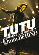 T.UTU with The Band LIVE BUTTERFLY 10min. BEHIND