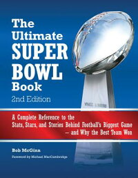 TheUltimateSuperBowlBook:ACompleteReferencetotheSTATS,Stars,andStoriesBehindFootball'[BobMcGinn]