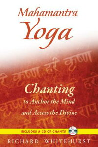 MahamantraYoga:ChantingtoAnchortheMindandAccesstheDivine