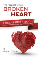 Israel's Broken-Hearted Prophet: Hosea's Prophecy: An Introduction and Concise Commentary