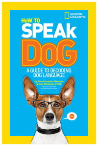 HowtoSpeakDog:AGuidetoDecodingDogLanguage[AlineAlexanderNewman]
