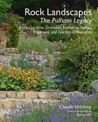 RockLandscapes:ThePulhamLegacy:RockGardens,Grottoes,Ferneries,Follies,FountainsandGarden