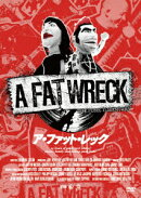 A FAT WRECK:ア・ファット・レック