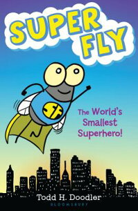 SuperFly:TheWorld'sSmallestSuperhero![ToddH.Doodler]