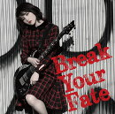 Break Your Fate (初回限定盤 CD+DVD)