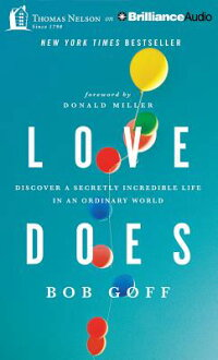 LoveDoes:DiscoveraSecretlyIncredibleLifeinanOrdinaryWorld[BobGoff]