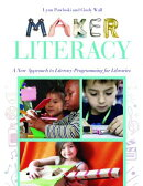 Maker Literacy: A New Approach to Literacy Programming for Libraries