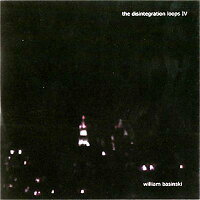 【輸入盤】DisintegrationLoops4[WilliamBasinski]