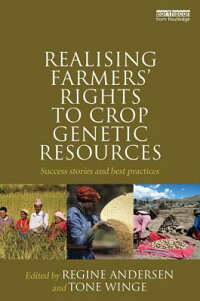 RealisingFarmers'RightstoCropGeneticResources:SuccessStoriesandBestPractices[RegineAndersen]
