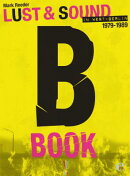 B-Book: Lust & Sound in West-Berlin 1979 1989