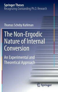 TheNon-ErgodicNatureofInternalConversion:AnExperimentalandTheoreticalApproach[ThomasSchebyKuhlman]