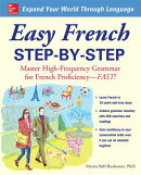 Easy French Step-By-Step: Master High-Frequency Grammar for French Proficiency--Fast!