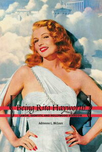 BeingRitaHayworth:Labor,Identity,andHollywoodStardom[AdrienneL.McLean]