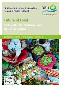FutureofFood:StateoftheArt,ChallengesandOptionsforActionFUTUREOFFOOD[StephanAlbrecht]