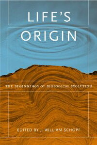 Life'sOrigin:TheBeginningsofBiologicalEvolution[J.WilliamSchopf]