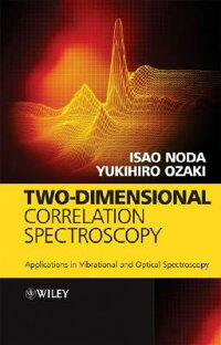 Two-DimensionalCorrelationSpectroscopy:ApplicationsinVibrationalandOpticalSpectroscopy[IsaoNoda]