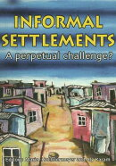 Informal Settlements: A Perpetual Challenge?